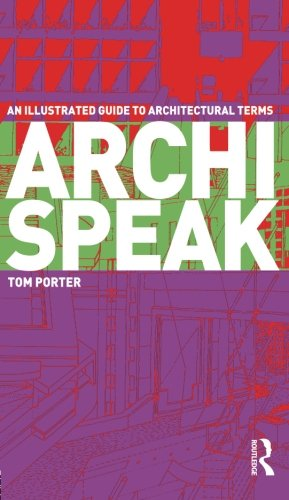 Illustrated Guide Architectural (Archispeak: An Illustrated Guide to Architectural Terms)