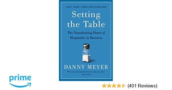 Setting the Table: The Transforming Power of Hospitality in Business ...