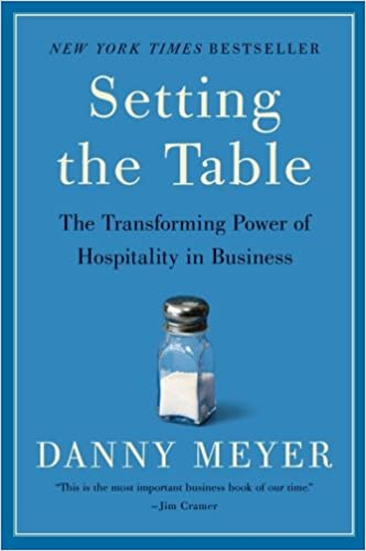 Setting The Table: The Transforming Power Of Hospitality In Business: Danny  Meyer: 8601400292884: Amazon.com: Books