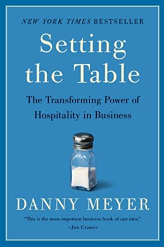 Setting the Table The Transforming Power of Hospitality in Business Danny Meyer 8601400292884 Amazon.com Books  sc 1 st  Amazon.com & Setting the Table: The Transforming Power of Hospitality in Business ...