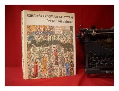Rubaiyat of Omar Khayyam and Persian Miniatures
