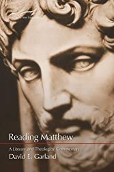 Reading Matthew: A Literary and Theological Commentary (Reading the New Testament Series Book 1)