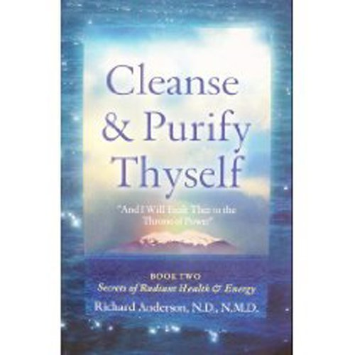 Download Cleanse and Purify Thyself, Book 2: Secrets of Radiant Health and Energy ebook