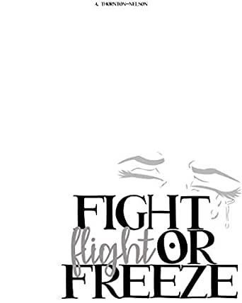 Fight, Flight or Freeze: It's not your fault (Learning to