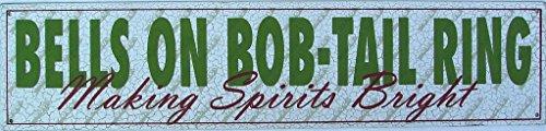 Bobtail Ring - Bells on Bob-tail Ring Making Spirits Bright Christmas Song Metal Sign