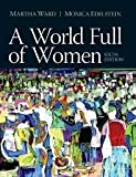 Title: A World Full of Women, Martha Coonfield Ward, 0205872808