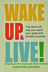 Wake Up and Live! by Dorothea Brande (2014-08-04)