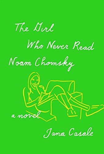 Buy now The Girl Who Never Read Noam Chomsky: A novel