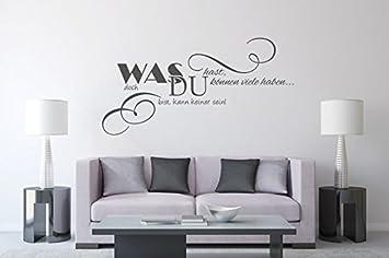 Wandtattoo Was Du Hast Nr 1 Wandsprüche Wanddeko Wohnzimmer Wandsticker Deko  Ideen Dekoration Größe 140x71,