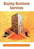 img - for Buying Business Services (Paperback)--by Bjvrn Axelsson [2002 Edition] book / textbook / text book