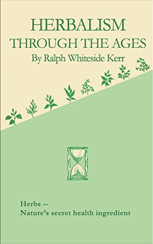 Herbalism Through the Ages (Rosicrucian Order AMORC Kindle Editions) (Free Alchemy Books)