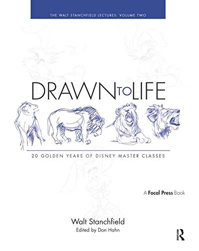 Drawn to Life: 20 Golden Years of Disney Master Classes: Volume 2: The Walt Stanchfield Lectures