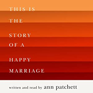 This Is the Story of a Happy Marriage Audiobook