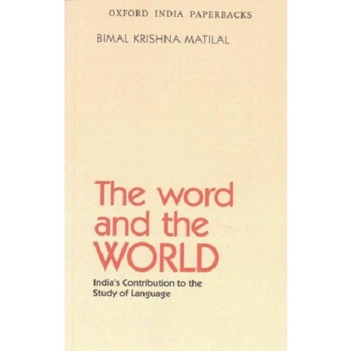 The Word and the World: India's Contribution to the Study of Language (Oxford India Paperbacks)