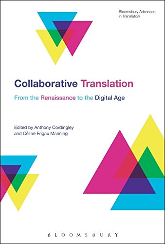 Collaborative Translation: From the Renaissance to the Digital Age