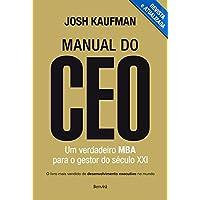 Manual do CEO. Um Verdadeiro MBA Para o Gestor do Século XXI