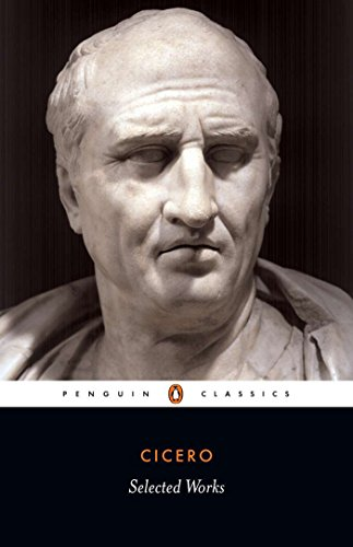 Cicero: Selected Works by Penguin Classics