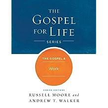 The Gospel & Work (Gospel For Life)