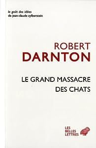 Le grand massacre des chats par Robert Darnton