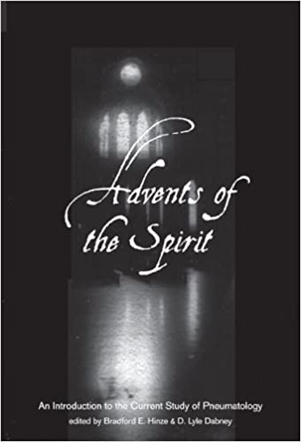 Advents of the Spirit: An Introduction to the Current Study of Pneumatology