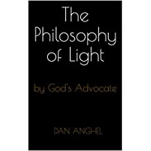 The Philosophy of Light: by God's Advocate