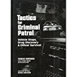 Tactics for Criminal Patrol : Vehicle Stops, Drug Discovery and Officer Survival, Remsberg, Charles, 0935878122
