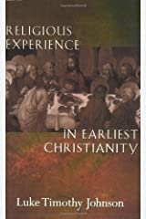 Religious Experience in Earliest Christianity: A Missing Dimension in New Testament Study: A Missing Dimension in New Testament Studies Kindle Edition