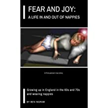 Fear and Joy:: A life in and out of nappies