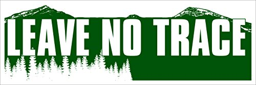 LEAVE NO TRACE Bumper Sticker made our list of Tent Camping Terminology And RV Terms You Need To Know and the CampingForFoodies tent camping hacks campsite dwellers must be aware of for a great camp trip!
