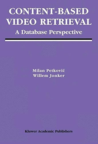 Download Content-Based Video Retrieval: A Database Perspective (Multimedia Systems and Applications) Pdf