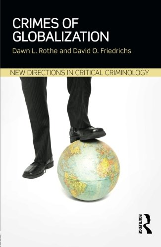 Crimes of Globalization (New Directions in Critical Criminology)