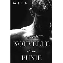 La Petite Nouvelle sera PUNIE: (Nouvelle érotique, Soumission, Découvertes, Etudiants Sexy, HARD) (French Edition)
