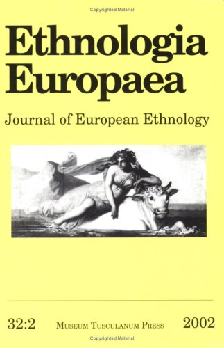 Download Ethnologia Europaea Volume 32/2 (Ethnologia Europaea: Journal of European Ethnology) (v. 32:2) pdf