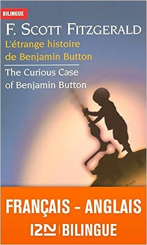 bilingue francais anglais letrange histoire de benjamin button the curious case of benjamin button