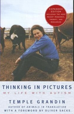 Temple Grandin: Thinking in Pictures : And Other Reports from My Life with Autism (Paperback - Expanded Ed.); 2006 Edition