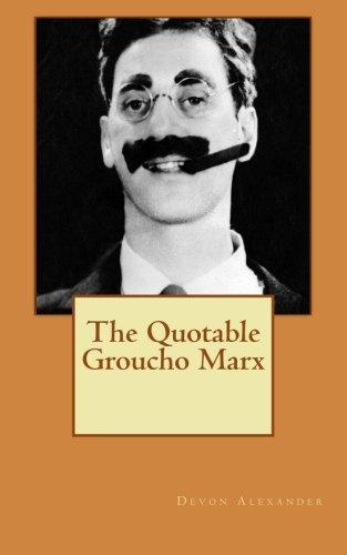 (The Quotable Groucho Marx )