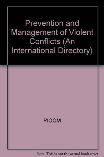 Prevention and Management of Violent Conflicts (An International Directory)  1998 Edition [ edited in cooperation with PIOOM and the Berghof Research Institute for Constructive Conflict Management]