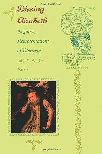 Dissing Elizabeth: Negative Representations of Gloriana (Post-Contemporary Interventions) by Brand: Duke University Press Books