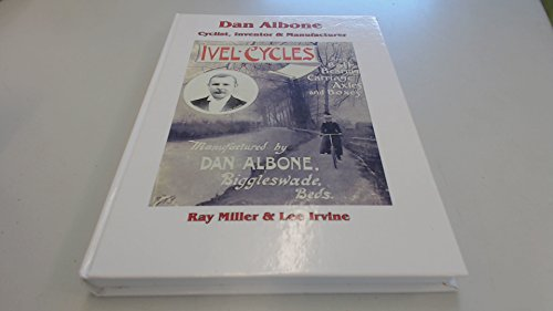 Dan Albone: Cyclist, Inventor & Manufacturer