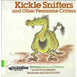 Kickle Snifters and Other Fearsome Critters, Alvin Schwartz, 0397316453