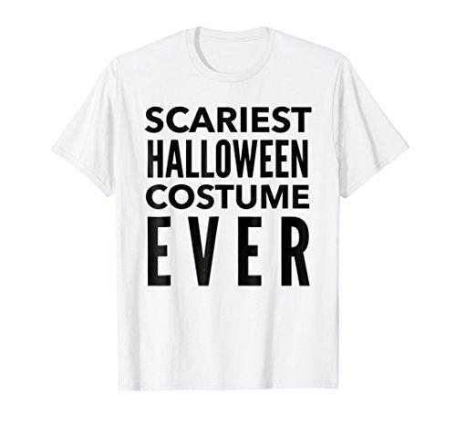 Scariest Halloween Costume Tshirt - Funny Halloween T Shirt ()