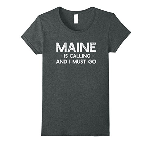 Womens Maine Is Calling And I Must Go   Funny Travel T Shirt  Large Dark Heather