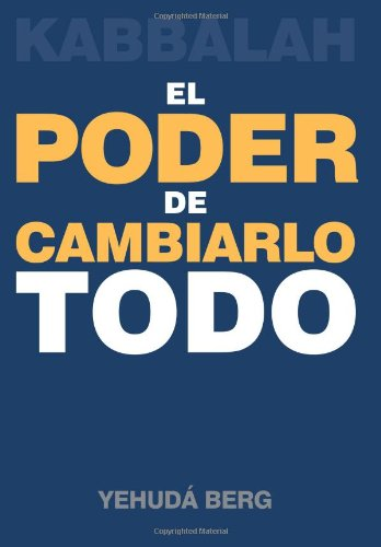kabbalah-el-poder-de-cambiarlo-todo-spanish-edition