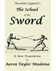 Nicoletto Giganti's The School of the Sword: A New Translation by Aaron Taylor M
