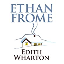 Ethan Frome Audiobook by Edith Wharton Narrated by Pete Cross