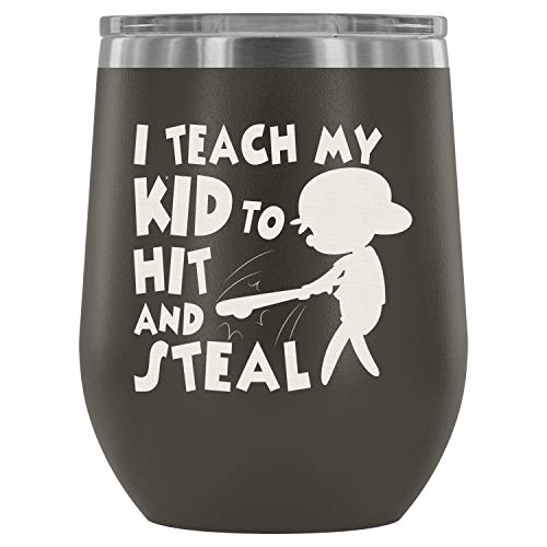Stainless Steel Tumbler Cup with Lids for Wine, I Teach My Kid To Hit And Steal Wine Tumbler, Playing Baseball Vacuum Insulated Wine Tumbler (Wine Tumbler 12Oz - Pewter) -