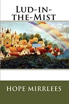 Lud-in-the-Mist by Hope Mirrlees