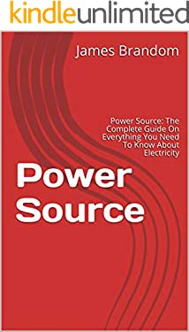 Power Source: Power Source: The Complete Guide On Everything You Need To Know About  Electricity