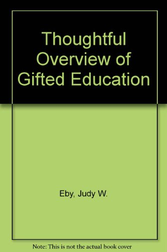A Thoughtful Overview of Gifted Education