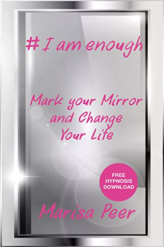 I Am Enough: Mark Your Mirror And Change Your Life by [Peer, Marisa]
